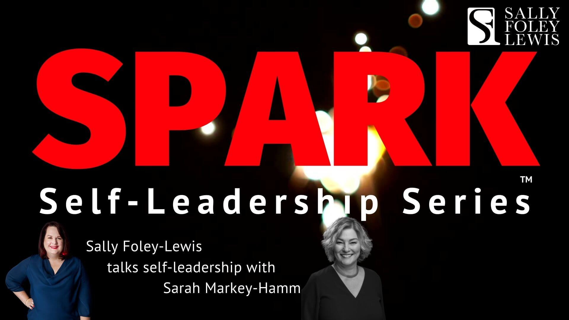 Sarah Markey-Hamm in the Spark Self-Leadership Series